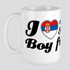 I love my Serbian boy friend Large Mug